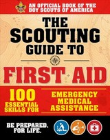 Scouting Guide To Wilderness First Aid: An Official Boy Scouts Of America Handbook - The Boy Scouts Of America; Lipman, Grant S. - ISBN: 9781510739710