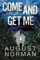 Come And Get Me - Norman, August - ISBN: 9781683319757