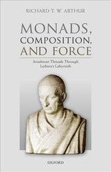 Monads, Composition, And Force - Arthur, Richard T. W. (professor Of Philosophy, Mcmaster University) - ISBN: 9780198812869