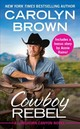 Cowboy Rebel (forever Special Release) - Brown, Carolyn - ISBN: 9781538748718