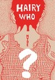 Hairy Who? 1966-1969 - Nichols, Thea Liberty (EDT)/ Pascale, Mark (EDT)/ Goldstein, Ann (EDT)/ Bla... - ISBN: 9780300236903
