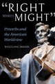 """right Makes Might"" - Mieder, Wolfgang - ISBN: 9780253040343"