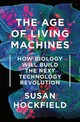 Age Of Living Machines - Hockfield, Susan - ISBN: 9780393634747