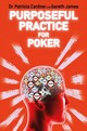Purposeful Practice For Poker - Cardner, Patricia; James, Gareth - ISBN: 9781912862047