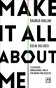 Make It All About Me - Houlind, Rasmus; Shearer, Colin - ISBN: 9781912555147