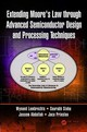 Extending Moore's Law Through Advanced Semiconductor Design And Processing Techniques - Lambrechts, Wynand; Sinha, Saurabh; Abdallah, Jassem Ahmed; Prinsloo, Jaco - ISBN: 9780815370741
