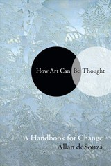 How Art Can Be Thought - Desouza, Allan - ISBN: 9781478000471