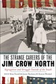 Strange Careers Of The Jim Crow North - Purnell, Brian (EDT)/ Woodard, Komozi (CON)/ Theoharis, Jeanne (CON) - ISBN: 9781479801312
