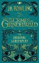 Fantastic Beasts: The Crimes Of Grindelwald - The Original Screenplay - Rowling, J.k. - ISBN: 9781408711705