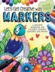 Let's Get Creative With Markers - Dam, Angelea Van - ISBN: 9781497203686