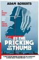 By The Pricking Of Her Thumb - Roberts, Adam - ISBN: 9781473221499