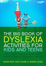 Big Book Of Dyslexia Activities For Kids And Teens - Guise, Jennie; Guise, Nick; Reid, Gavin - ISBN: 9781785923777