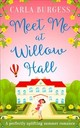 Meet Me At Willow Hall - Burgess, Carla - ISBN: 9780008310066