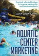 Aquatic Center Marketing - Josephs, Judith Leblein - ISBN: 9781492526261