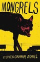 Mongrels - Graham Jones, Stephen - ISBN: 9780008182458