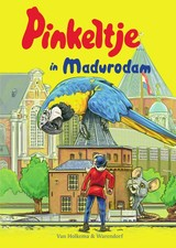 Pinkeltje in Madurodam - Dick Laan - ISBN: 9789000360161