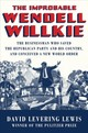 The Improbable Wendell Willkie - Lewis, David Levering - ISBN: 9780871404572