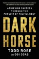 Dark Horse - Rose, Todd; Ogas, Ogi - ISBN: 9780062683632