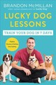 Lucky Dog Lessons - Mcmillan, Brandon - ISBN: 9780062479020