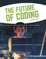 Coding: The Future Of Coding - Hulick, Kathryn - ISBN: 9781641853859