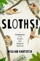 Sloths - Hartston, William (author) - ISBN: 9781786494221