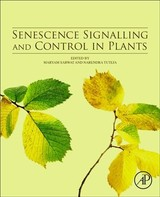 Senescence Signalling and Control in Plants - ISBN: 9780128131879
