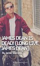 James Dean Is Dead! (long Live James Dean) - Skarvellis, Jackie - ISBN: 9781786825353