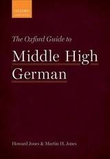 Oxford Guide To Middle High German - Jones, Howard (fellow And Lecturer In Linguistics, Fellow And Lecturer In Linguistics, Keble College, Oxford); Jones, Martin H. (senior Research Fellow, Senior Research Fellow, King's College London) - ISBN: 9780199654611