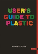 User's Guide To Plastic - Bruder, Ulf - ISBN: 9781569907344