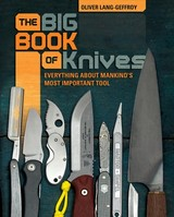Big Book Of Knives: Everything About Mankind's Most Important Tool - Lang, Oliver - ISBN: 9780764357398