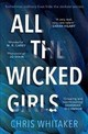 All The Wicked Girls - Whitaker, Chris - ISBN: 9781785761522