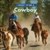 I Want To Be A Cowboy - Liebman, Dan - ISBN: 9780228101413