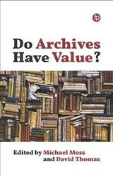 Do Archives Have Value? - Moss, Michael; Thomas, David - ISBN: 9781783303335