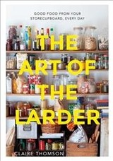 Art Of The Larder - Thomson, Claire - ISBN: 9781849499552