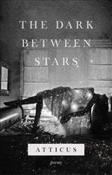 Dark Between Stars - Poetry, Atticus - ISBN: 9781472259356