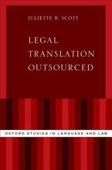 Legal Translation Outsourced - Scott, Juliette R. (professional Legal Translator And Independent Researcher, Researcher, University Of Bristol) - ISBN: 9780190900014
