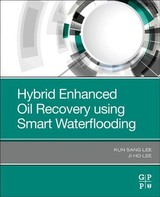 Hybrid Enhanced Oil Recovery Using Smart Waterflooding - Lee, Ji Ho; Lee, Kun Sang - ISBN: 9780128167762