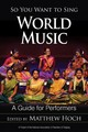So You Want To Sing World Music - Hoch, Matthew (EDT) - ISBN: 9781538112274