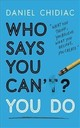Who Says You Can't? You Do - Chidiac, Daniel - ISBN: 9781473684249