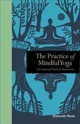 Practice Of Mindful Yoga - Moss, Hannah - ISBN: 9781782405696