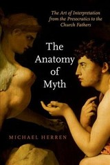 Anatomy Of Myth - Herren, Michael (lecturer At York University And The University Of Toronto) - ISBN: 9780190936723