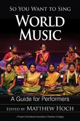 So You Want To Sing World Music - Hoch, Matthew (EDT) - ISBN: 9781538116845