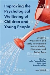 Improving The Psychological Wellbeing Of Children And Young People - Faulconbridge, Julia (EDT)/ Hunt, Katie (EDT)/ Laffan, Amanda (EDT)/ Brennan, Sarah (FRW) - ISBN: 9781785922190