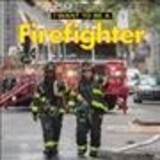 I Want To Be A Firefighter - Liebman, Dan - ISBN: 9780228101420