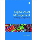 Digital Asset Management In Theory And Practice - Hedges, Mark - ISBN: 9781856049351