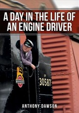 Day In The Life Of An Engine Driver - Dawson, Anthony - ISBN: 9781445669229