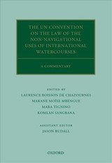 Un Convention On The Law Of The Non-navigational Uses Of International Watercourses - De Chazournes, Laurence Boisson (EDT)/ Mbengue, Makane Moïse (EDT)/ Tignino, Mara (EDT)/ Sangbana, Komlan (EDT)/ Rudall, Jason (EDT) - ISBN: 9780198778769