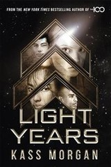 Light Years: The Thrilling New Novel From The Author Of The 100 Series - Morgan, Kass - ISBN: 9781473663398
