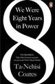 We Were Eight Years In Power - Coates, Ta-nehisi - ISBN: 9780241982495