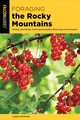 Foraging The Rocky Mountains - Morgan, Liz Brown - ISBN: 9781493037810
